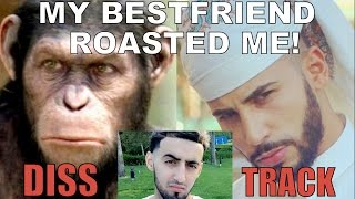 MY BESTFRIEND ROASTED ME!! (DISS TRACK)