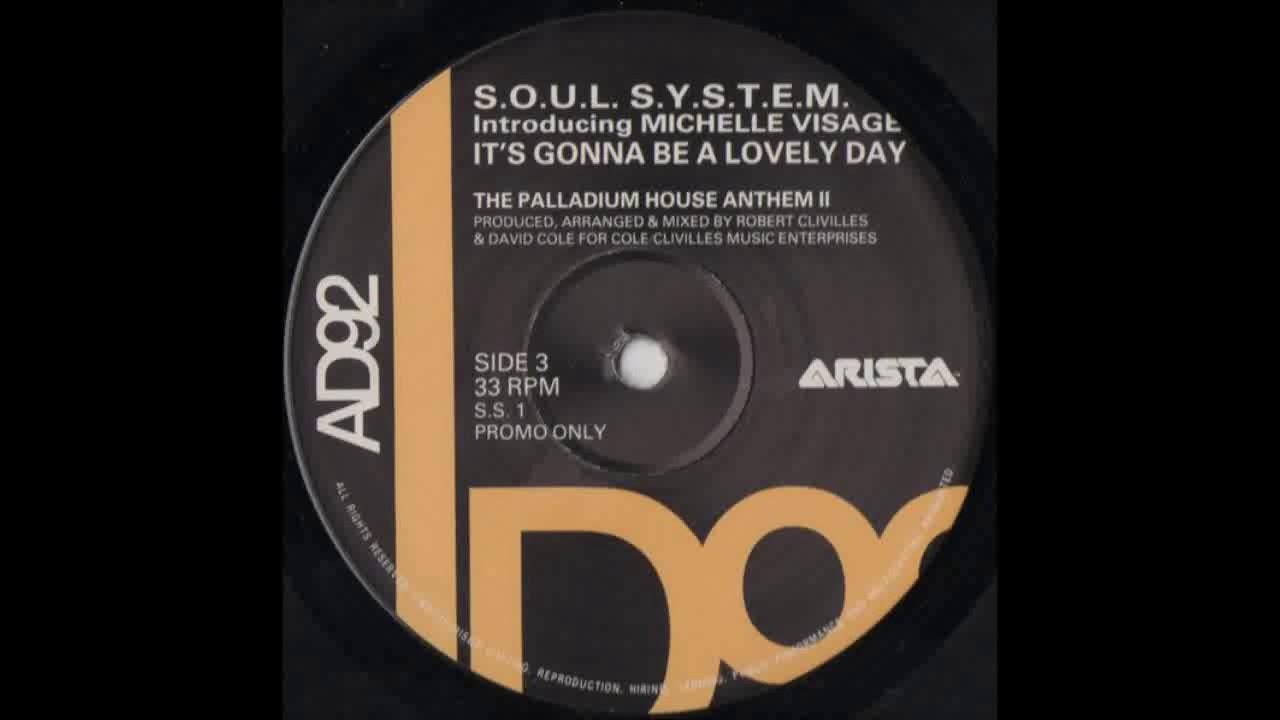 (1992) The S.O.U.L. S.Y.S.T.E.M. - It's Gonna Be A Lovely Day [ Palladium House Anthem II Mix]