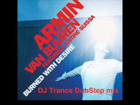 Armin Van Buuren feat. Justine Suissa - Burned With Desire (DJ Trance DubStep mix radio edit).wmv
