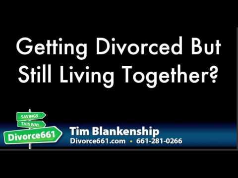 Getting Divorce But Still Living Together : California Divorce & Separation