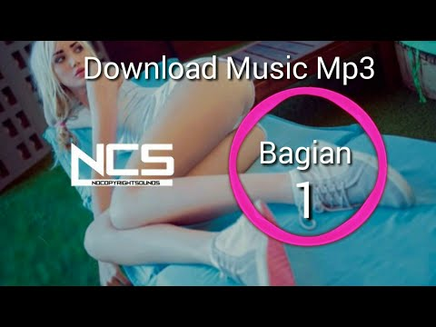 NCS Musik Download Mp3 Part 1 Bebas Hak Cipta Dideskripsi