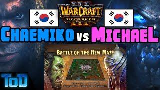 Chaemiko vs MichaeL - Battle On The New Maps Ro8
