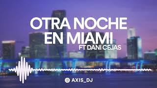 🌴 OTRA NOCHE EN MIAMI ✘ DANI CEJAS FT AXIS DJ