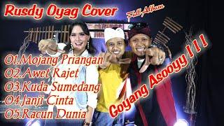 Download lagu Rusdy Oyag Cover Full Album Bikin Goyang Terus Coyy ! ! !