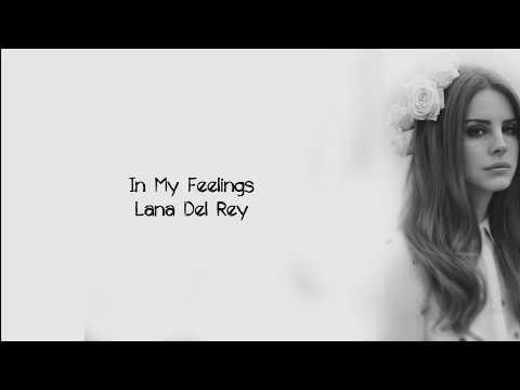 Lana Del Rey - In My Feelings (Lyrics)