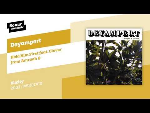 Deyampert - Held Him First feat. Clover from Amraah 8