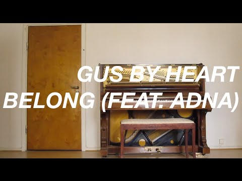 Gus By Heart – Belong (feat. Adna)