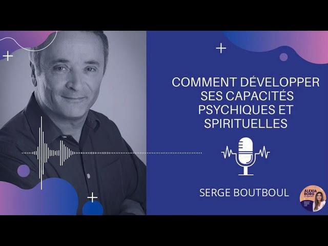 Podcast -  Entretien de Serge Boutboul par Alexia Borg