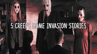 5 Creepy Home Invasion Stories