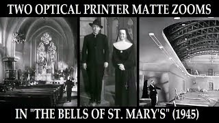 Two Optical Printer Matte Zooms  n The Bells of St. Marys 1945