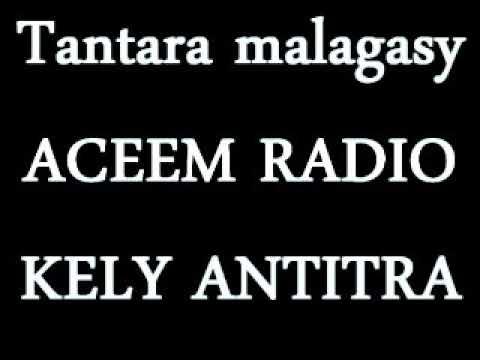 Tantara malagasy ACEEM RADIO - Kely antitra