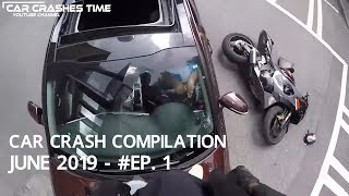 Car Crashes Compilation June 2019 - Episode 1