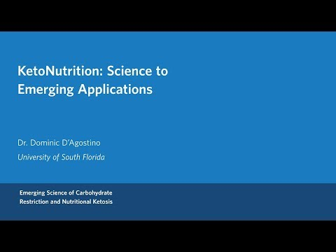 Dr. Dominic D'Agostino - KetoNutrition: From Science to Application