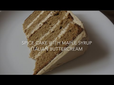 Spice Cake with Maple Syrup Italian Buttercream