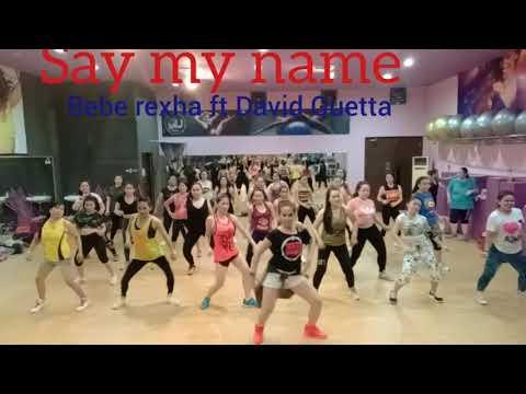 SAY MY NAME - BEBE REXHA ,DAVID GUETTA - ZUMBA FITNESS