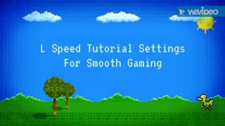 L SPEED BEST SETTING FOR GAMING
