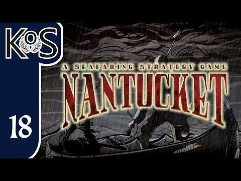 Nantucket Ep 18: THE FINAL STAND! - First Look - Let's Play, Gameplay