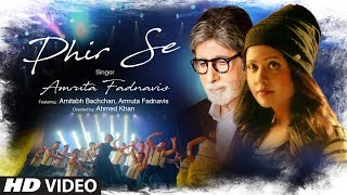 Phir Se Video Song Feat. Amitabh Bachchan | Amruta Fadnavis | T-Series