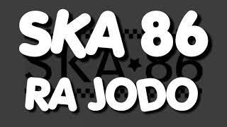 Lirik lagu SKA 86 Ra jodo