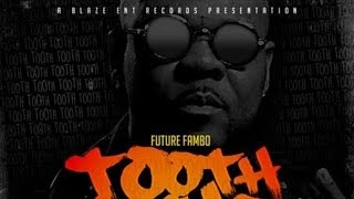 Future Fambo - Tooth Ache (Raw) August 2015