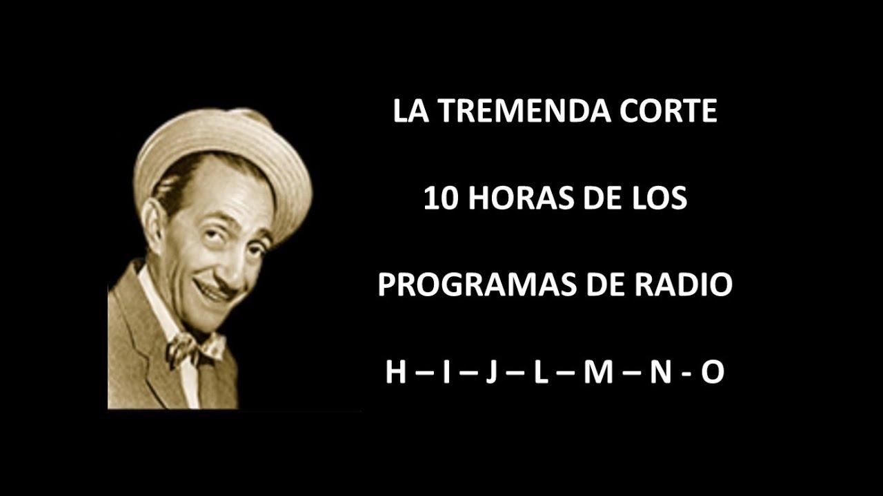 LA TREMENDA CORTE - RADIO - EPISODIOS H/I/J/L/M/N/O