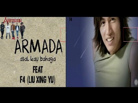 Kolaborasi Armada asal kau bahagia feat F4 Liu Xing Yu