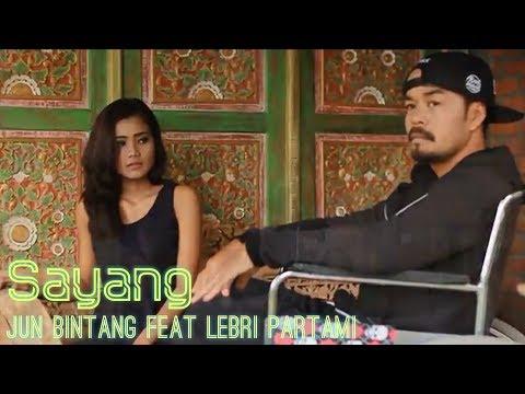 Jun Bintang feat Lebri Partami - SAYANG