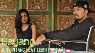 Download lagu Jun Bintang feat Lebri Partami - SAYANG