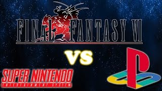 [Battle of the Ports] - Final Fantasy VI Super Nintendo Vs Playstation!