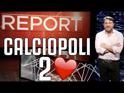 CALCIOPOLI 2.0 GRAZIE A REPORT ❤