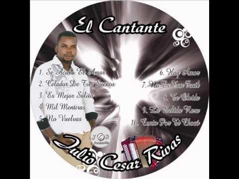 Es Mejor Sólito - El Cantante - Julio Cesar Rivas