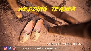 AMARJIT+ KOMALPREET | Best Wedding Teaser 2018 | aaphotography