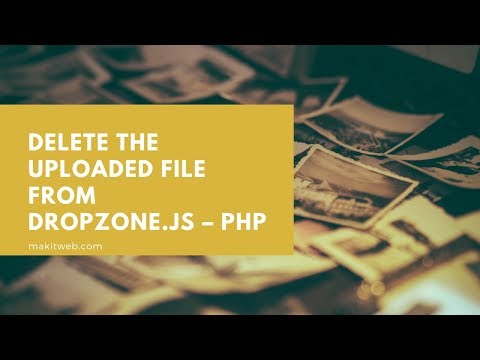 Delete the uploaded file from Dropzone.js – PHP thumbnail