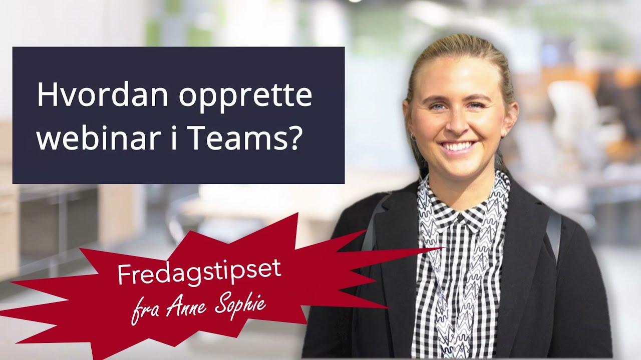 Hvordan sette opp webinar i Teams?