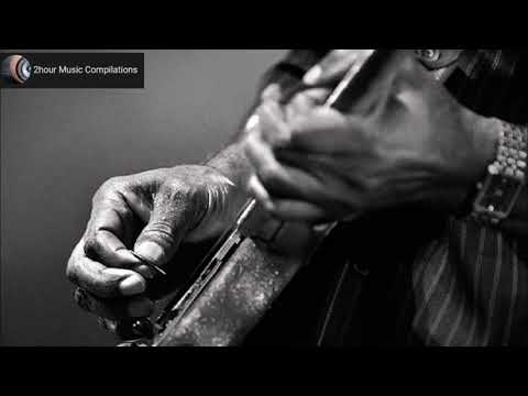 Blues music 2 - A two hour long compilation