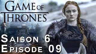 GAME OF THRONES Saison 6 Episode 9 : Avis 100% Spoil sur la Bataille des Batards
