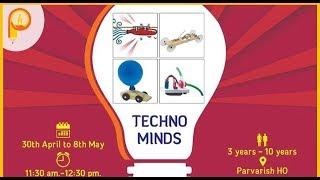 Techno Minds Workshop | Highlights | Parvarish Summer Camp 2018