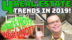 4 Real Estate Trends to Watch in 2019