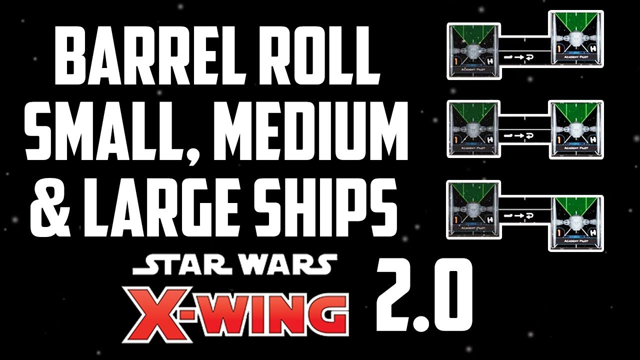 X-Wing - How To Barrel Roll With Small, Medium & Large Ships