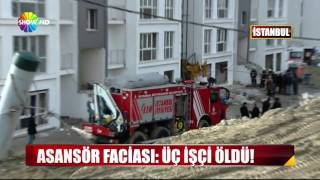 Asansör faciası: Üç işçi öldü!