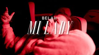BELAH - MI LADY (prod. by BTM-Soundz)