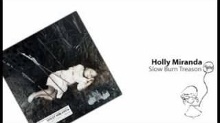 Watch Holly Miranda Slow Burn Treason video