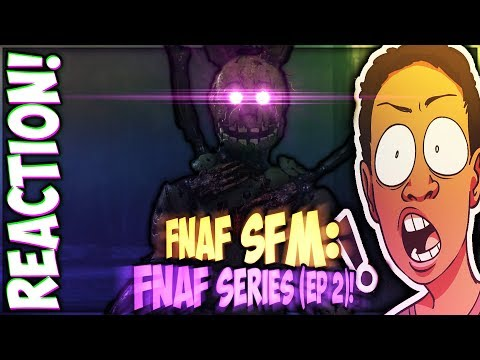 [FNAF SFM] FIVE NIGHTS AT FREDDY'S SERIES (EP 2) REACTION || SPRINGTRAP AIN'T PLAYIN'