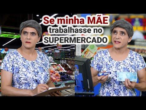 SE MINHA MÃE TRABALHASSE NO SUPERMERCADO