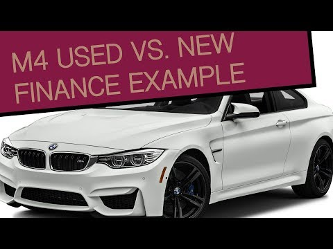 BMW M4 USED VS. NEW FINANCE EXAMPLE