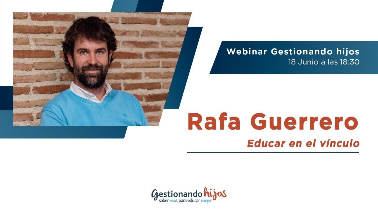 Webinar Gestionando hijos con Rafa Guerrero