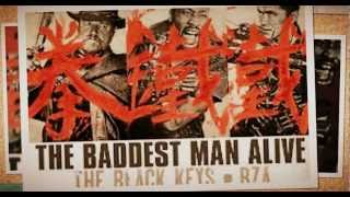 The Black Keys & RZA - The Baddest Man Alive