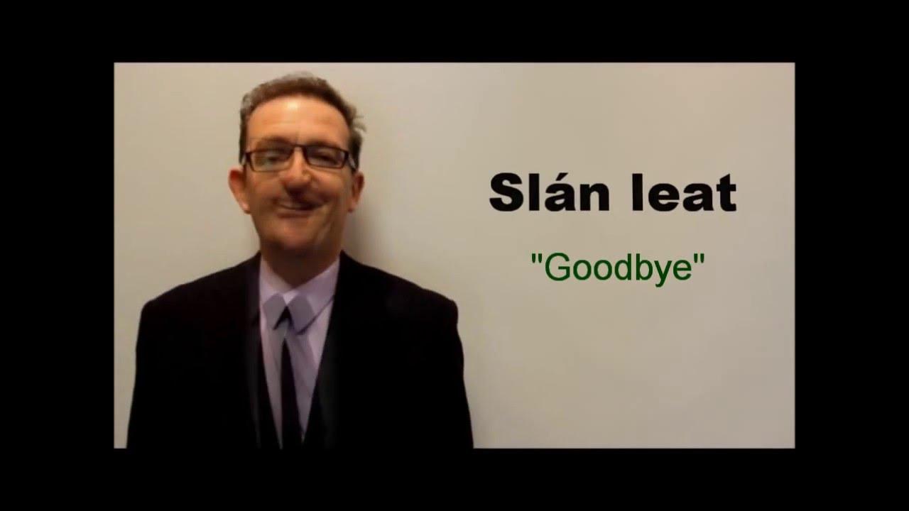 How To Say Goodbye In Irish Youtube