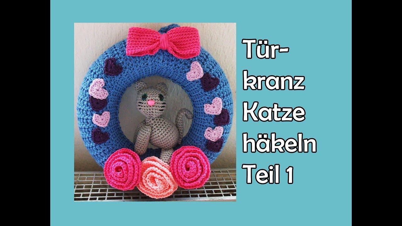 Katze Türkranz Häkeln Teil 1 Romy Fischer Häkelanleitung Youtube