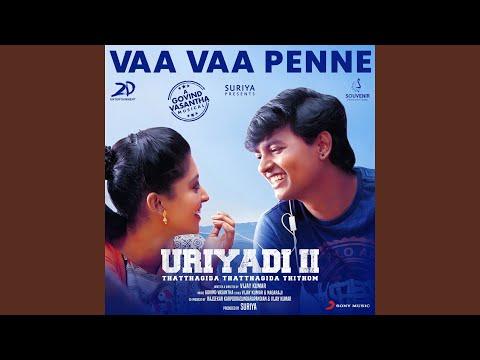 """Vaa Vaa Penne (From """"Uriyadi 2"""")"""